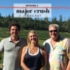 Major Crush Season 1: Ep 3 Dry Creek AVA & Michael Scorsone